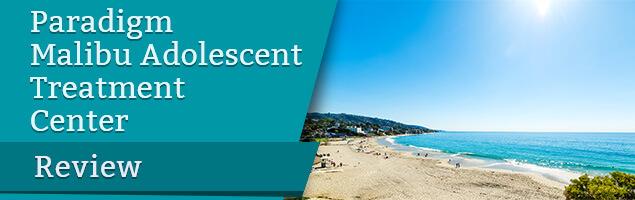 Paradigm Malibu Adolescent Treatment Center Review
