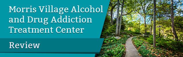 Morris Village Alcohol and Drug Addiction Treatment Center Review