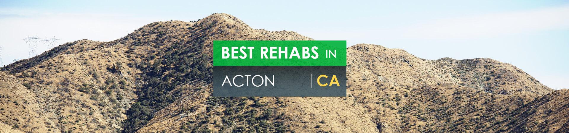 Best rehabs in Acton, CA