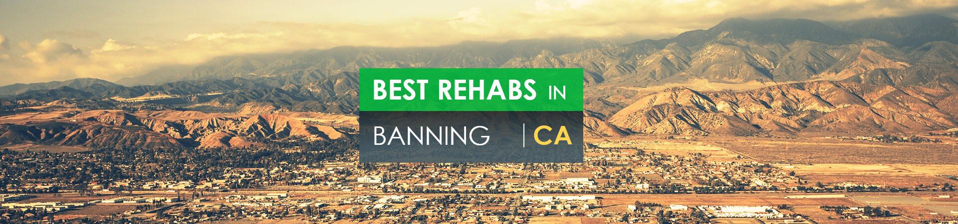 Best rehabs in Banning, CA
