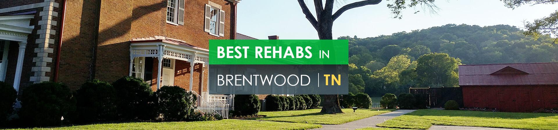Best rehabs in Brentwood, TN