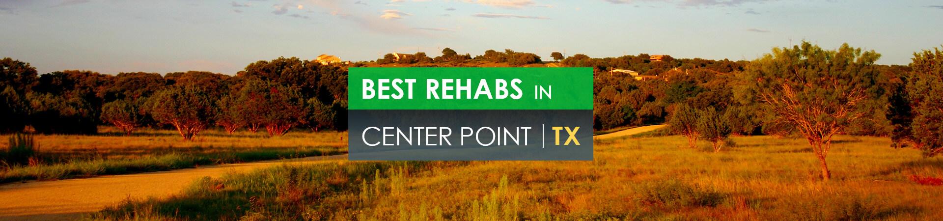Best rehabs in Center Point, TX