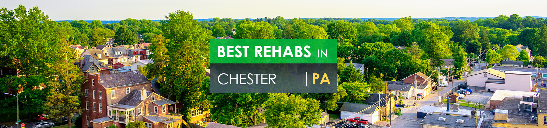 Best rehabs in Chester, PA