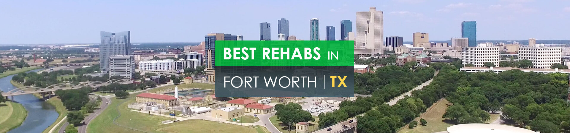 Best rehabs in Fort Worth, TX