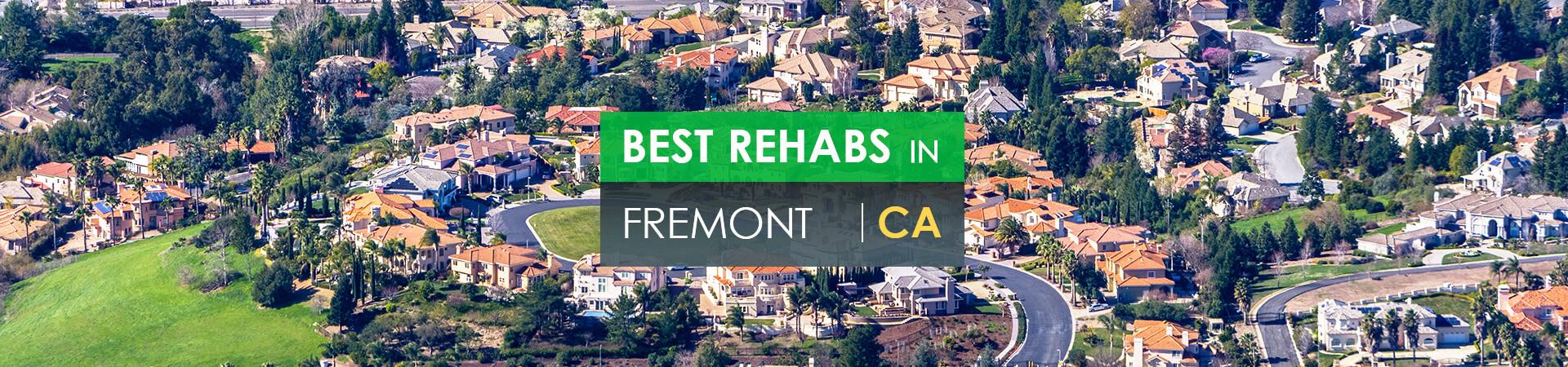 Best rehabs in Fremont, CA