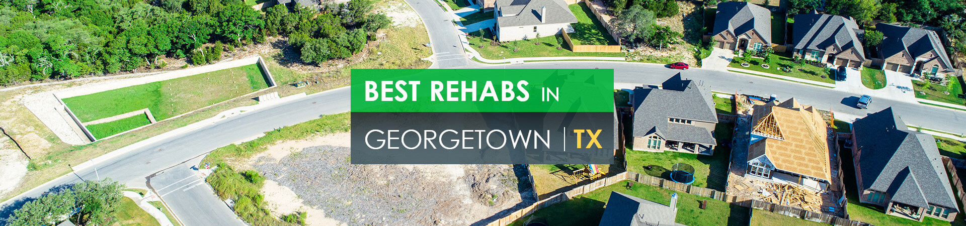 Best rehabs in Georgetown, TX