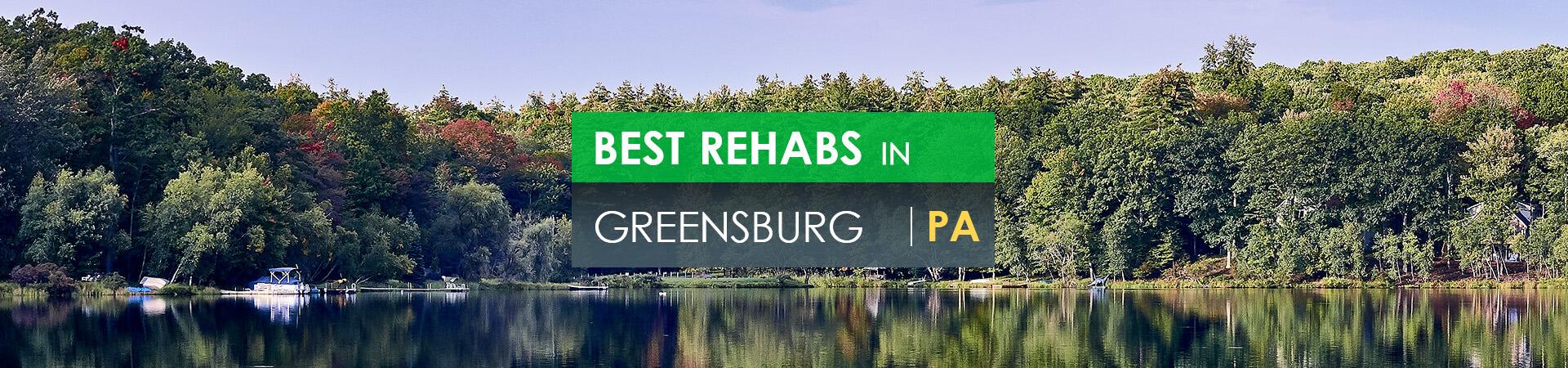 Best rehabs in Greensburg, PA