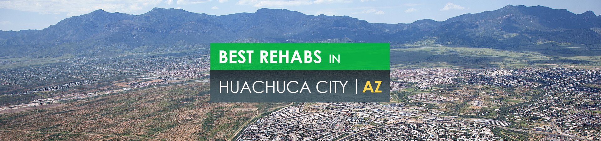 Best rehabs in Huachuca City, AZ
