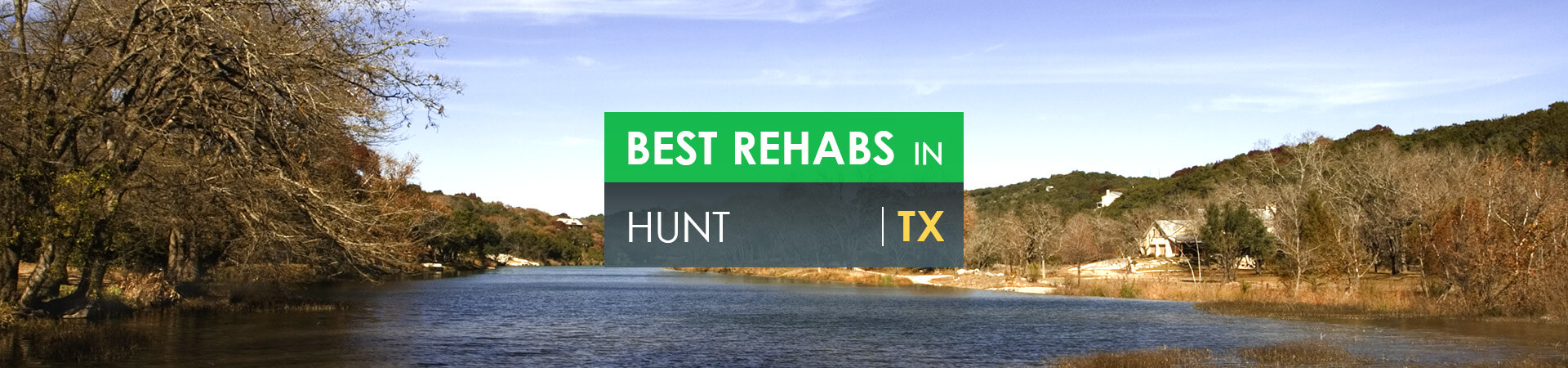 Best rehabs in Hunt, TX