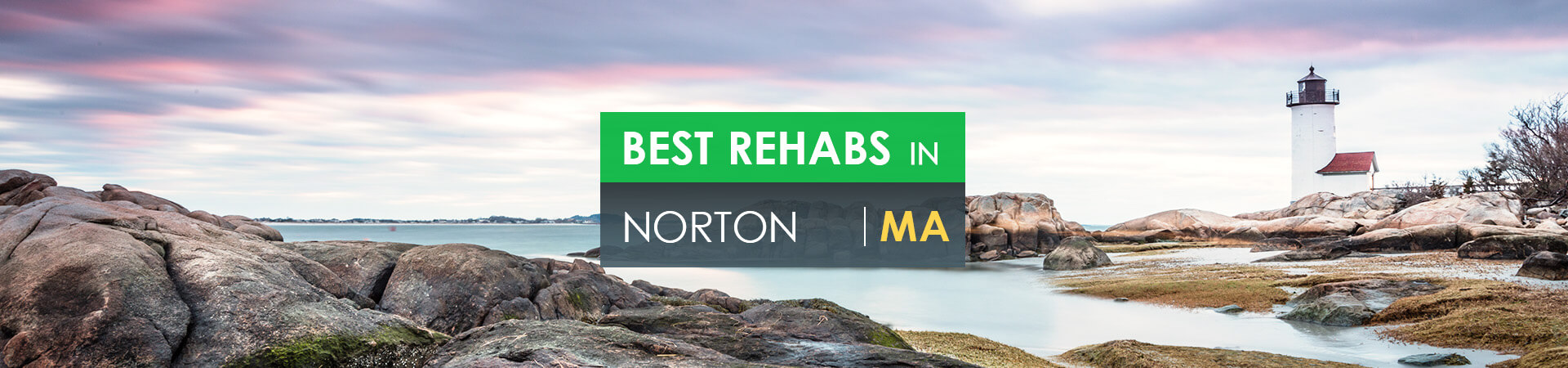Best rehabs in Norton, MA