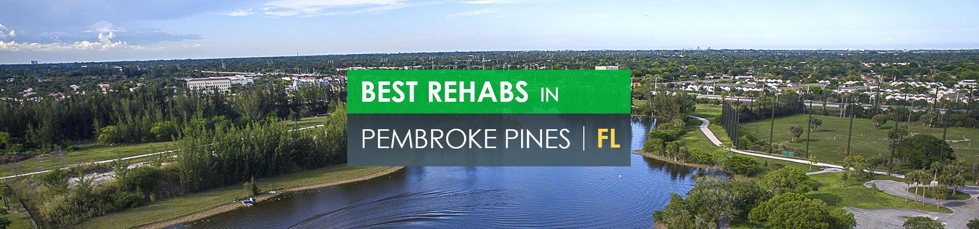 Best rehabs in Pembroke Pines, FL