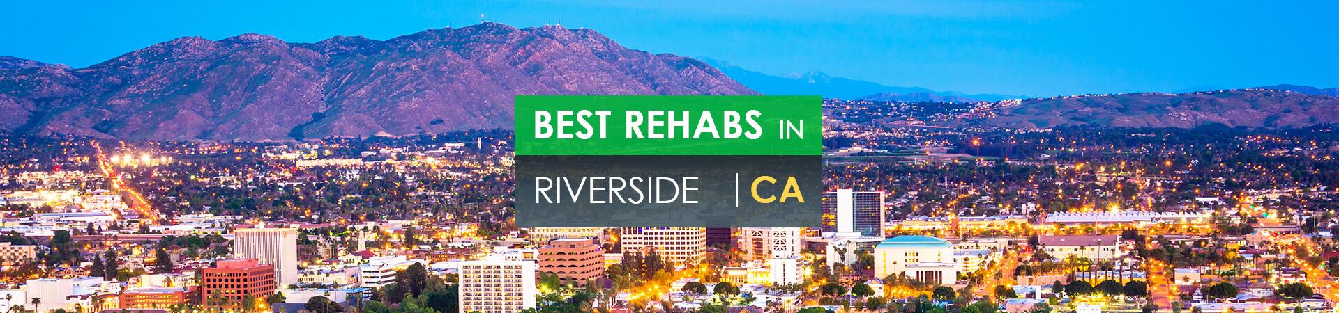 Best rehabs in Riverside, CA