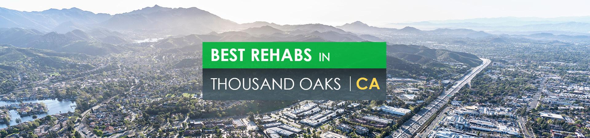 Best rehabs in Thousand Oaks, CA