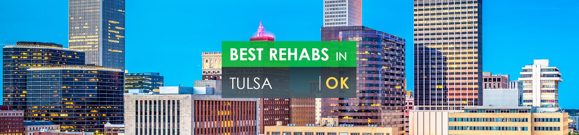 Best rehabs in Tulsa, OK