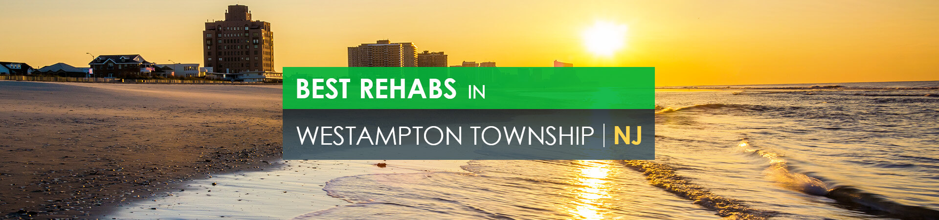 Best rehabs in Westampton Township, NJ