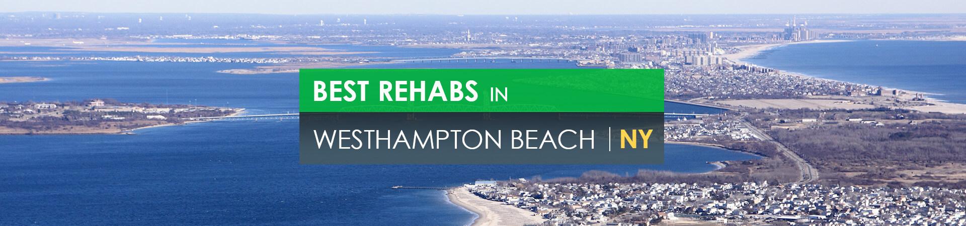 Best rehabs in Westhampton Beach, NY