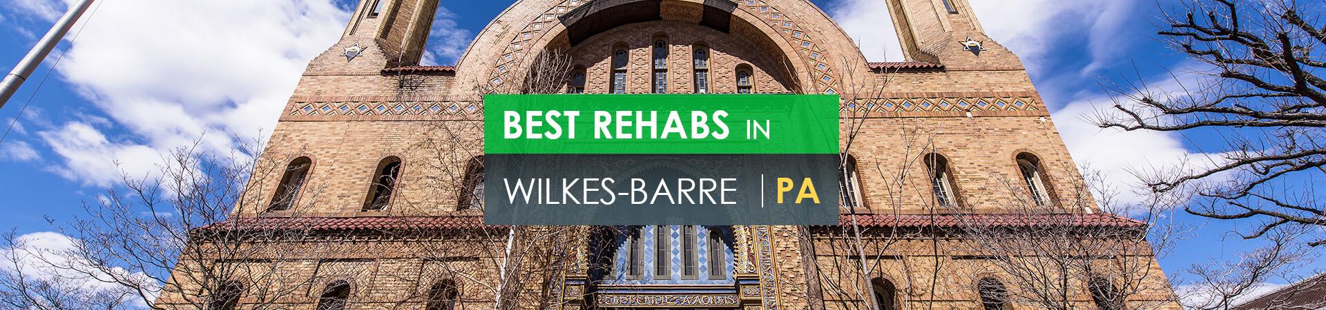 Best rehabs in Wilkes-Barre, PA