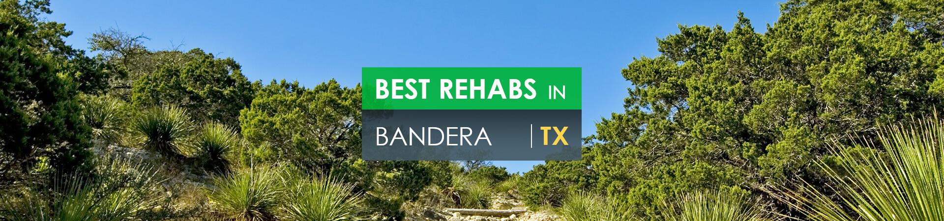 Best rehabs in Bandera, TX
