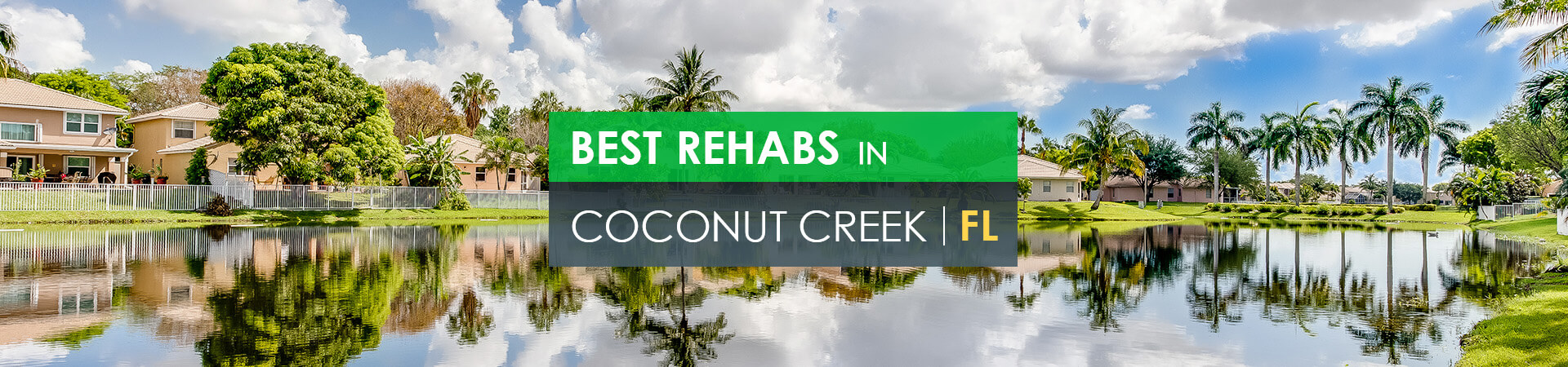 Best rehabs in Coconut Creek, FL