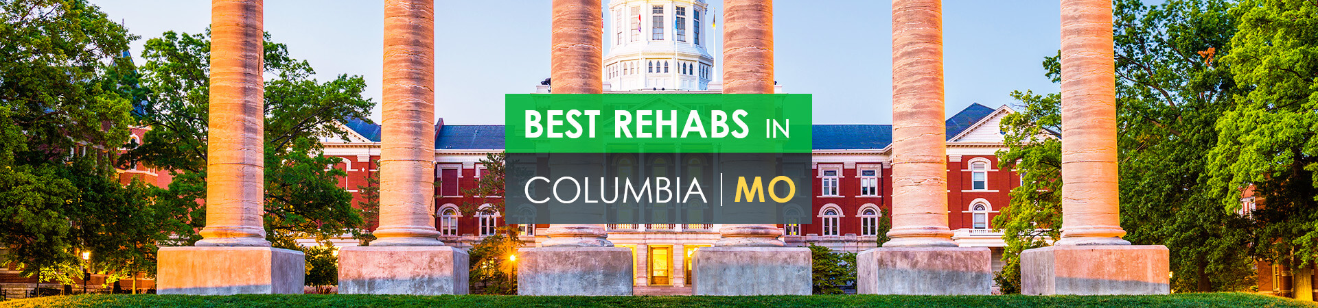 Best rehabs in Columbia, MO