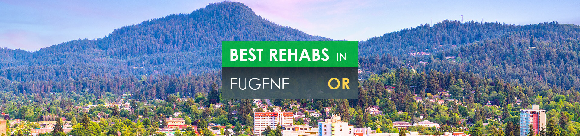 Best rehabs in Eugene, OR