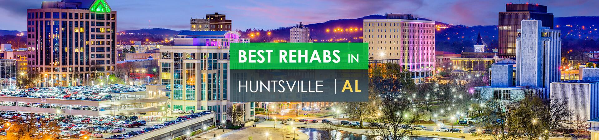 Best rehabs in Huntsville, AL