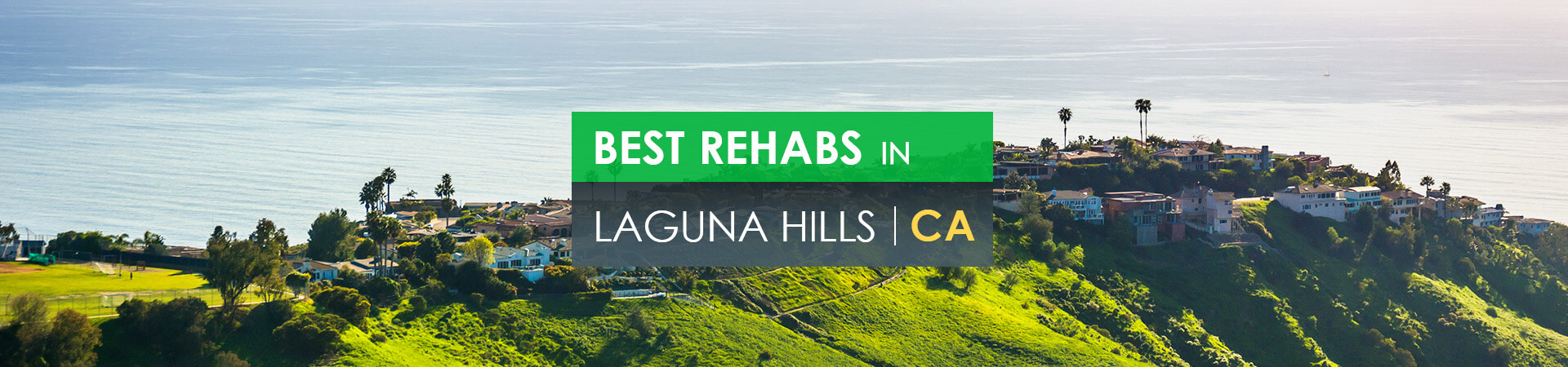 Best rehabs in Laguna Hills, CA