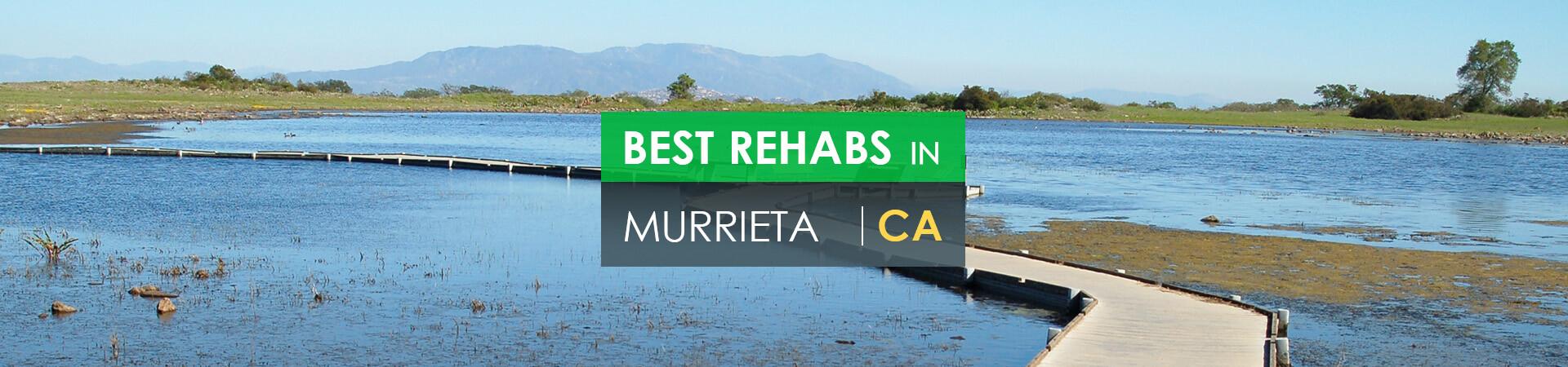 Best rehabs in Murrieta, CA
