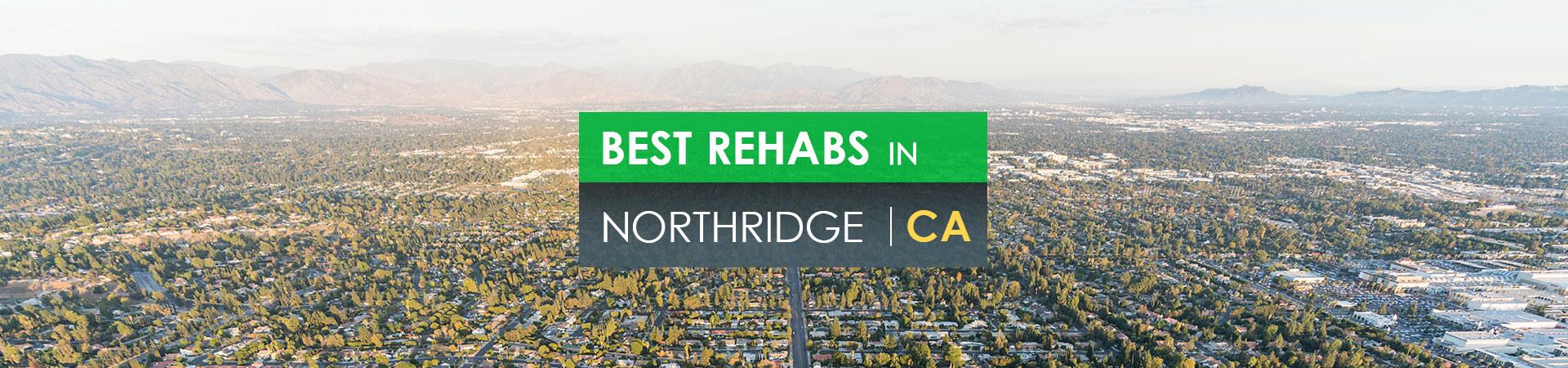 Best rehabs in Northridge, CA