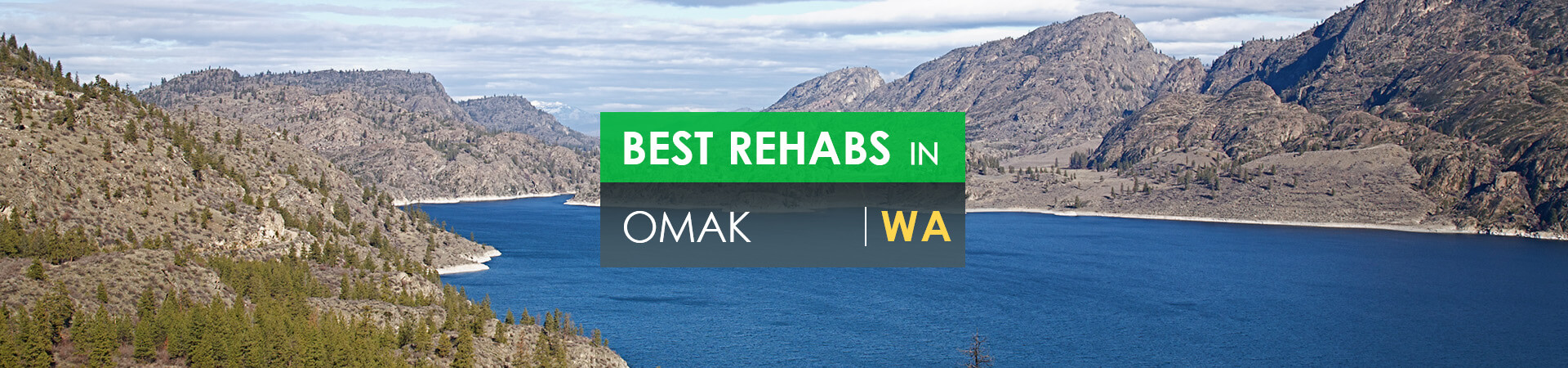 Best rehabs in Omak, WA