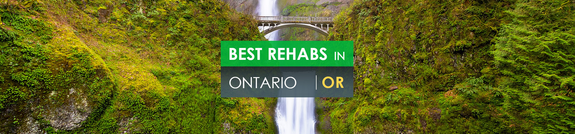 Best rehabs in Ontario, OR