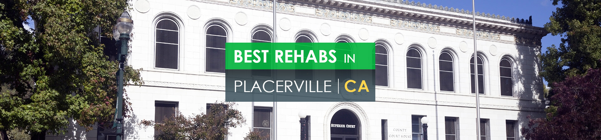 Best rehabs in Placerville, CA