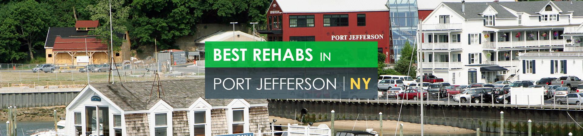 Best rehabs in Port Jefferson, NY