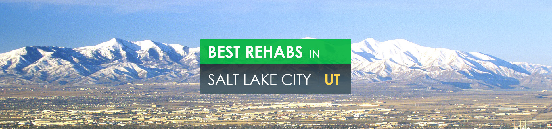 Best rehabs in Salt Lake City, UT