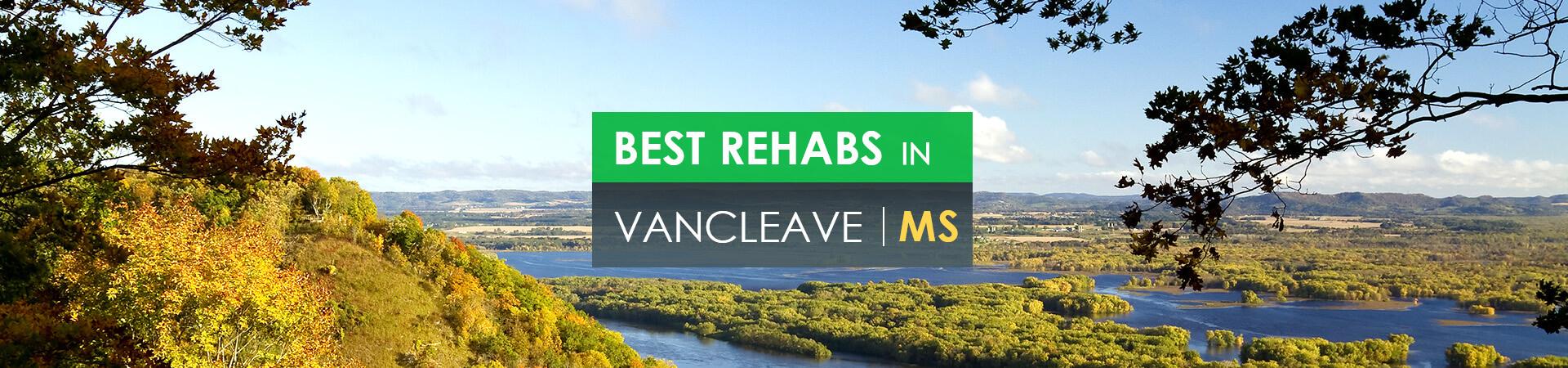 Best rehabs in Vancleave, MS