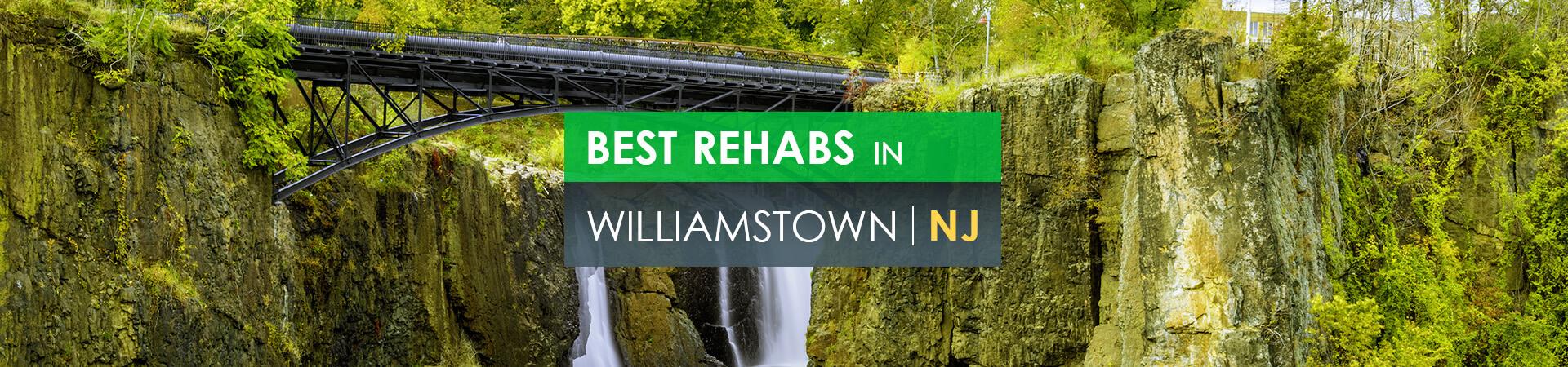 Best rehabs in Williamstown, NJ
