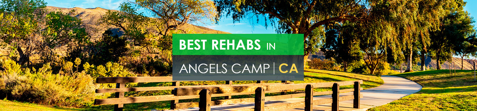 Best rehabs in Angels Camp, CA