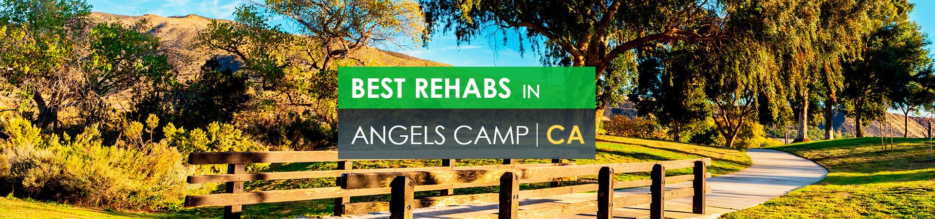 Best rehabs in Angels Camp, CA