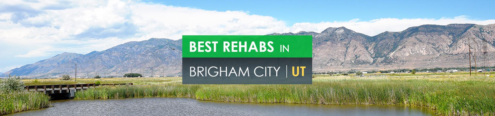 Best rehabs in Brigham City, UT