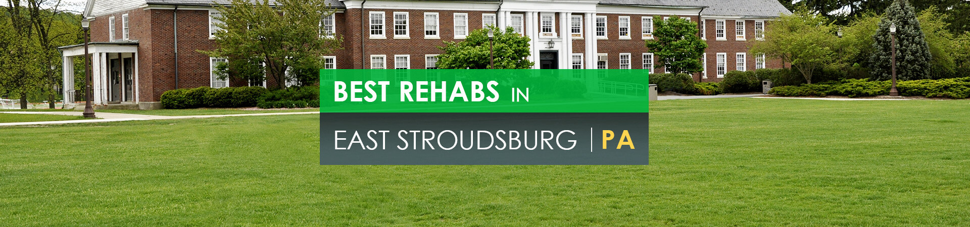 Best rehabs in East Stroudsburg, PA