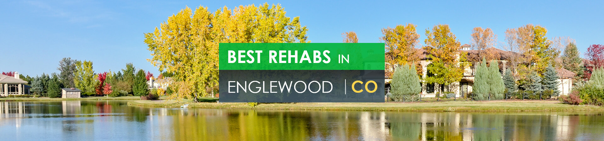 Best rehabs in Englewood, CO