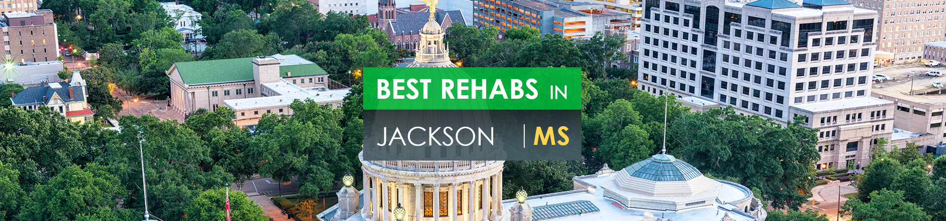 Best rehabs in Jackson, MS