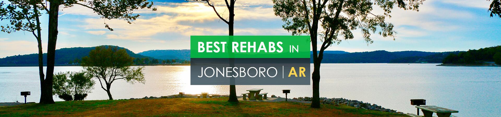 Best rehabs in Jonesboro, AR