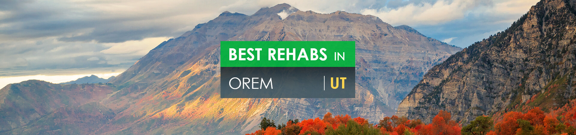Best rehabs in Orem, UT