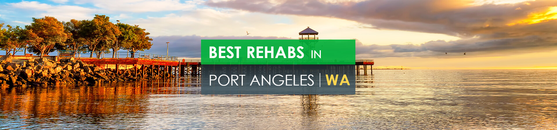 Best rehabs in Port Angeles, WA