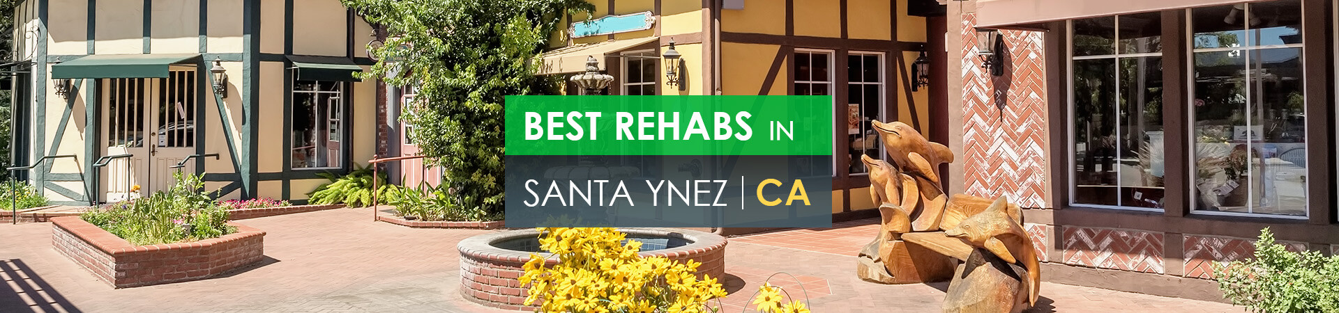 Best rehabs in Santa Ynez, Ca