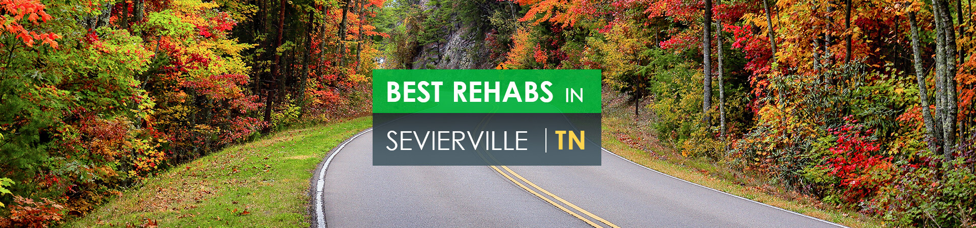 Best rehabs in Sevierville, TN