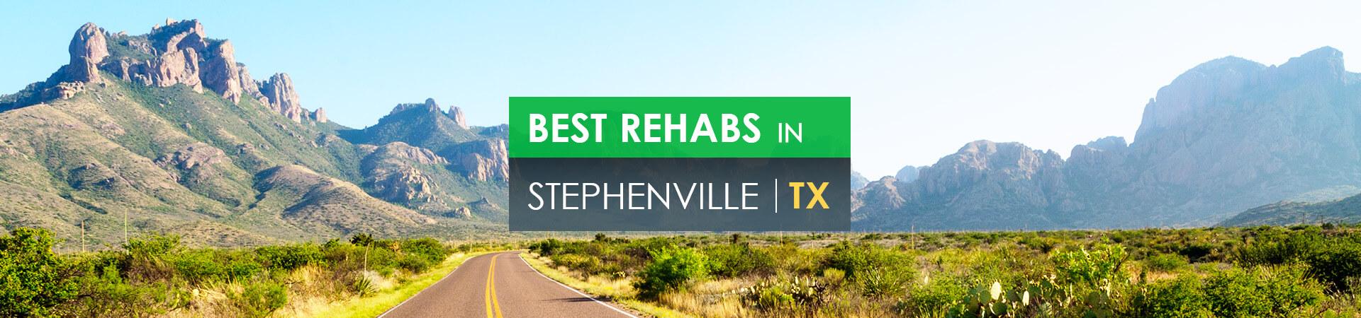 Best rehabs in Stephenville, TX