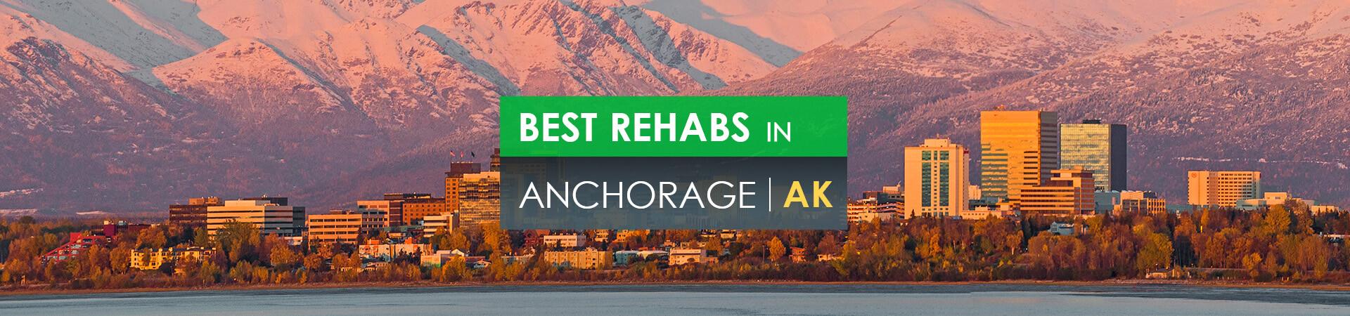 Best rehabs in Anchorage, AK